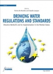 Drinking water regulations and standards (edizione in brossura) Daniela BERGAMOTTI, Nicoletta CASSINELLI, Florina  DE NOVELLIS, Claudia  LASAGNA, Giorgio TEMPORELLI