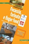Focaccia, farinata e finger food Umberto  CURTI