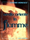 Medio Oriente in fiamme Eugenio  MORESCO