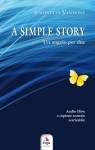 A SIMPLE STORY - Un angelo per due Simonetta VANDONE