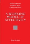 A working model of affectivity Andrea ESCELSIOR, Matteo MARTINO, Giulio ROCCHI