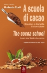 A scuola di Cacao - The Cocoa school Umberto  CURTI