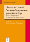Classico fra i classici - Parties and party systems - quarant'anni dopo Gianfranco PASQUINO
