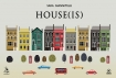 HOUSE(IS) Sara  GIANNITELLI