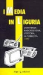 I media in Liguria - 1996 AUTORI VARI AA VV
